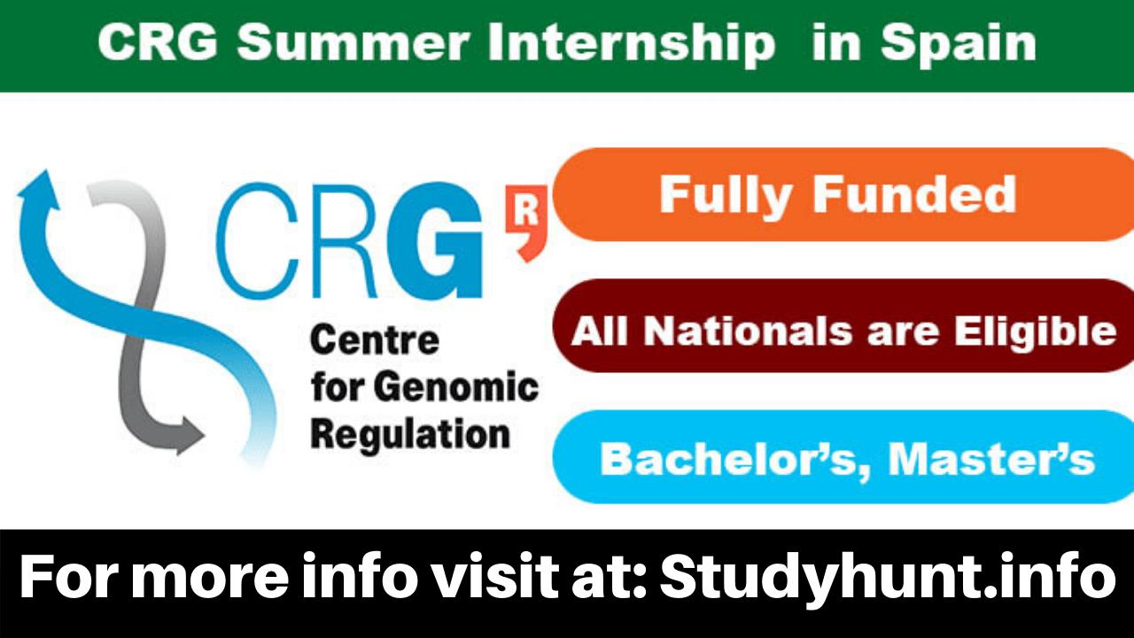 CRG Summer Internship Program in Spain 2020 - Fully Funded