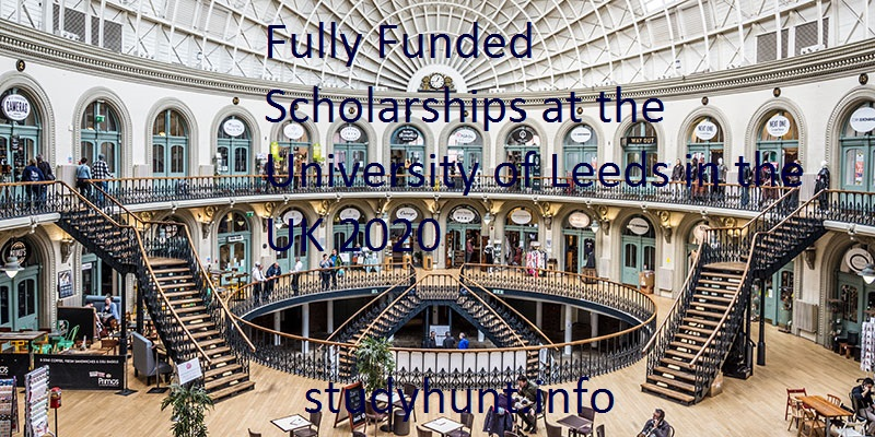 Fully Funded Scholarships at the University of Leeds in the UK 2020