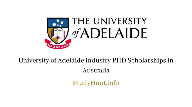 University of Adelaide Industry PHD Scholarships in Australia
