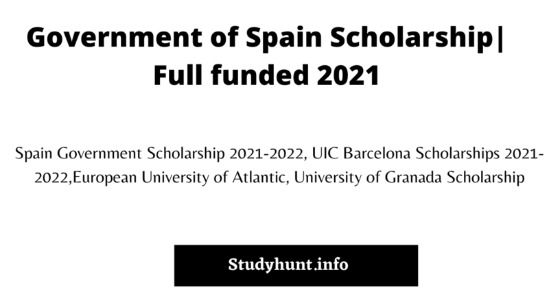 Government of Spain Scholarship_ Full funded 2021