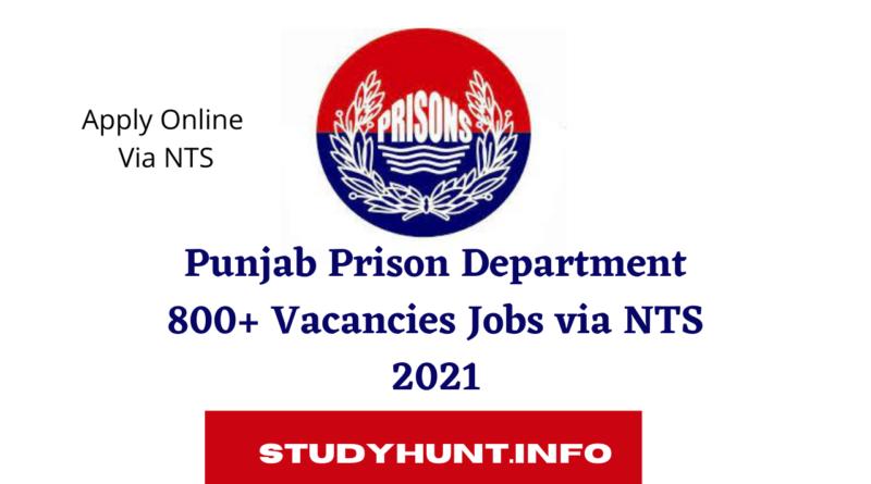 Punjab Prison Department 800+ Vacancies Jobs via NTS 2021