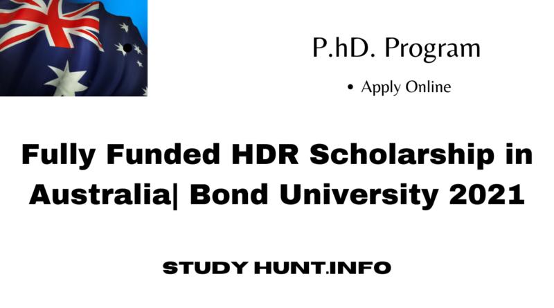 Fully Funded HDR Scholarship in Australia Bond University 2021
