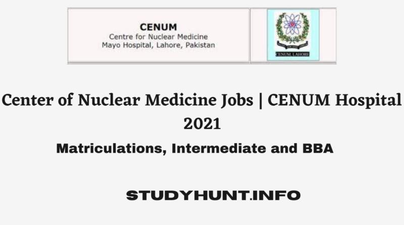 Center of Nuclear Medicine Jobs | CENUM Hospital 2021
