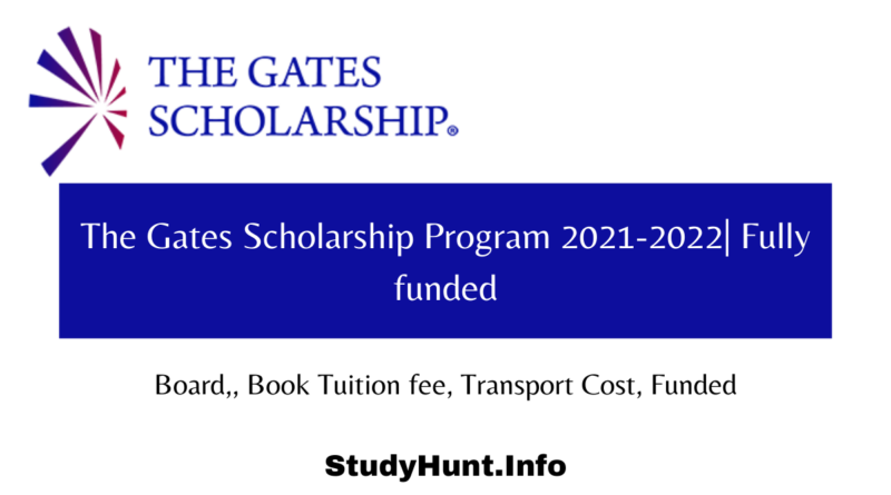 The Gates Scholarship Program 2021-2022 Fully funded