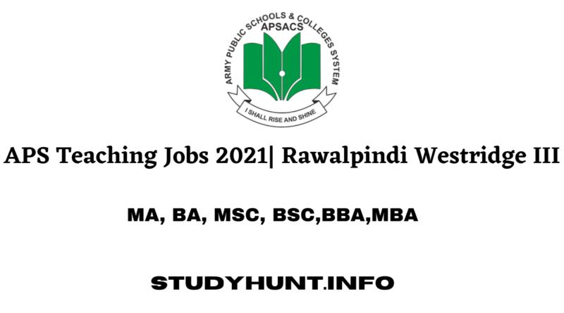 APS Teaching Jobs 2021 Rawalpindi Westridge III