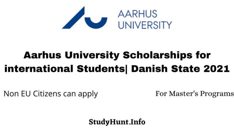 Aarhus University Scholarships for international Students Danish State 2021