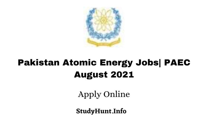 Pakistan Atomic Energy Jobs| PAEC August Jobs apply Online 2021