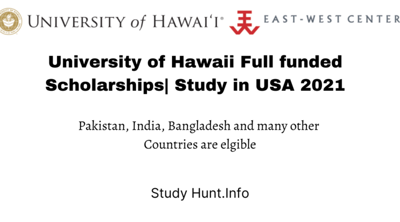 University of Hawaii Full funded Scholarships Study in USA 2021