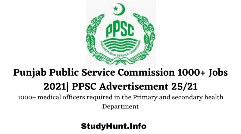 Punjab Public Service Commission 1000+ Jobs 2021| PPSC Advertisement 25/21