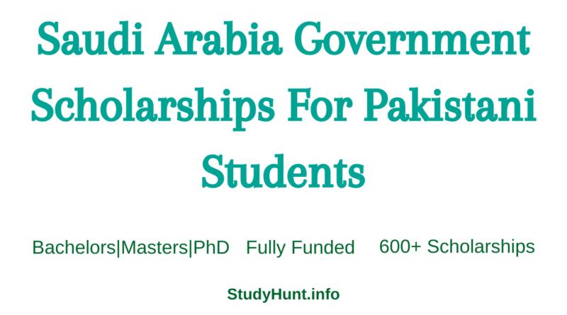 saudi arabia scholarship for pakistani students 2022